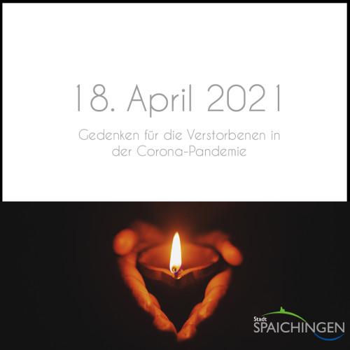 Gedenken für die Verstorbenen in der Corona-Pandemie am 18. April 2021